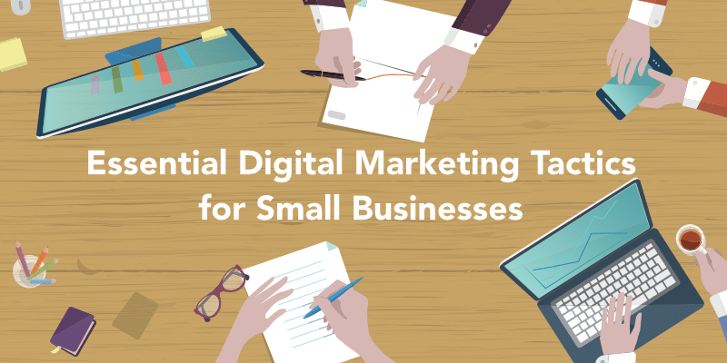 The Essential List of 31 Digital Marketing Tactics for Small Businesses